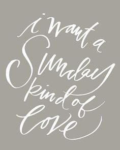 Hand-Lettered text 'I Want a Sunday Kind of Love' on a warm grey background. Sunday Love - Warm Grey Wall Art by Lindsay Sherbondy is a beautiful text art piece. Discover more grey text art at Great BIG Canvas. Grey Wall Art, Grey Art, Faith Quotes, Me Quotes, Pics For Fb, Good Morning Tuesday, Sunday Kind Of Love, Positive Self Affirmations, Text Me