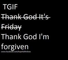 Thank God I'm forgiven