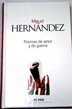 Poemas de amor y de guerra / Miguel Hernández