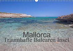 Mallorca - Traumhafte Balearen Insel - CALVENDO
