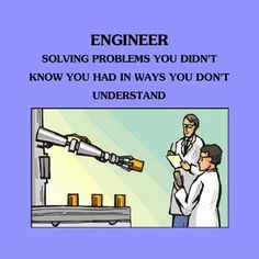 Google Image Result for http://static.themetapicture.com/media/funny-engineer-career-quote.jpg