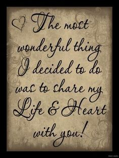 """Beautiful wedding quotes about love : QUOTATION - Image : Quotes Of the day - Description Wedding Decoration Idea-""""Share my Life & Heart with Couple Quotes, Me Quotes, Soul Qoutes, Suits Quotes, Friend Quotes, Happy Quotes, Anniversary Quotes For Couple, Anniversary Verses, Happy Anniversary To My Husband"""