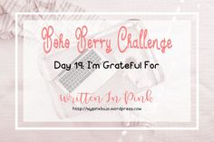 #bohoberrychallenge Day Nineteen: I Want More... A bit about me from doing the Boho Berry Challenge - January Check In