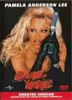 Barb Wire. Dangerous Blondes with Guns... oh yes.