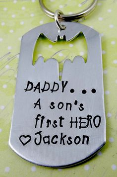 Daddy A Son's First HERO  Key Chain - Hand Stamped - Fathers Day Gift - Dad Father Son SuperHero - Bat Batman