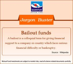 Demystifying the term #BailoutFunds in the financial context. #JargonBuster