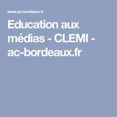 Education aux médias - CLEMI - ac-bordeaux.fr