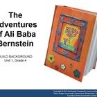 The CA Treasures, Grade 4, Unit 1, The Adventures of Ali Baba Bernstein Common Core Standards (CCS) resource is a teacher resource that supports th...