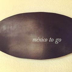 Mexico to go