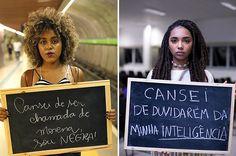"""A ideia é que além das fotos, o público leia os depoimentos completos das mulheres fotografadas.   O projeto """"Cansei"""" retrata mulheres negras e o que elas estão cansadas de ouvir"""
