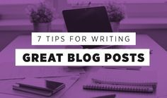 7 Awesome Tips For Writing Brilliant Blog Posts [INFOGRAPHIC] http://www.digitalinformationworld.com/2016/02/7-awesome-tips-for-writing-great-blog-content.html
