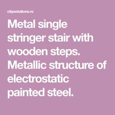 Metal single stringer stair with wooden steps. Metallic structure of electrostatic painted steel. Wooden Steps, Exterior Stairs, Floating Stairs, Wood Interiors, Spiral Staircase, Interior Decorating, Metallic, Steel, Wood Steps