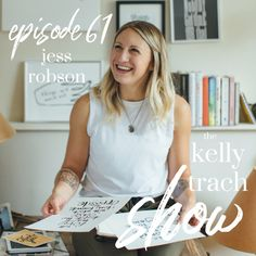 Jess Robson on Embracing Wholeness, Finding Your Truth & Knowing When to Make the Leap - The Kelly Trach Show Podcast Coming Home, Finding Yourself, Author, Business, How To Make, Women, Writers, Store, Business Illustration
