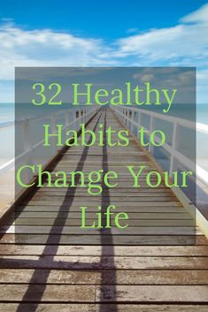 Creating new habits can change your health. Learn 32 healthy habits to start changing your weight. #healthyhabits #healthchanges #habits