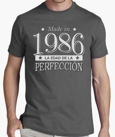 2016 - 1986   30 años. Camiseta Made in 1986 La edad de la perfección b24eb51a6064