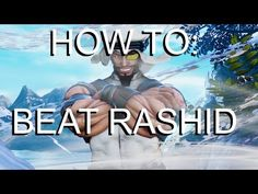 How to Beat Online Rashid - Street Fighter 5 Tutorial Street Fighter 5, Beats, Video Game, Gaming, Guys, Movie Posters, Fictional Characters, Videogames, Film Poster