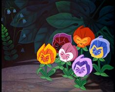 Flowers From Alice in Wonderland | Those pansies in Alice in Wonderland kind of freak me out, actually.