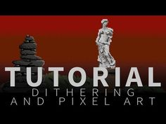 (98) Dithering and pixel art - Tutorial - YouTube