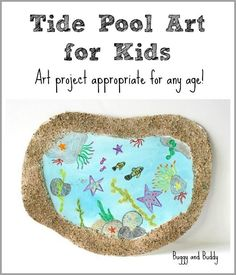 Tide Pool Art for Kids (w/ a fun sensory element!)~ Buggy and Buddy