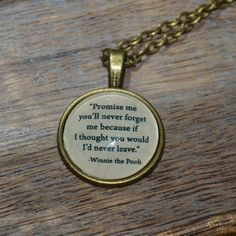 "Handcrafted Winnie the Pooh Quote ""Promise me you'll never forget..."" picture pendant necklace - bronze setting"