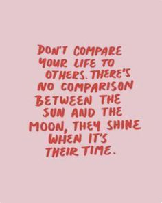 There is no comparison between the sun ☀️ and the moon  they shine when it's their time