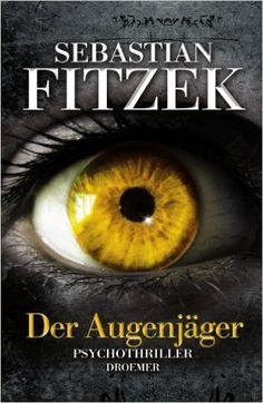 2 Der Augenjäger: Psychothriller: Amazon.de: Sebastian Fitzek: Bücher