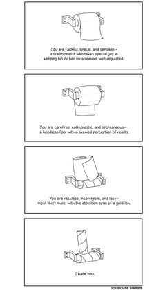 What your toilet paper says about you. This is for my husband.  There IS a wrong way to do it!