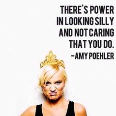As if I needed any more reason to idolize Amy Poehler, then I read this. It's like she's speaking my life. I must be pretty powerful. Lol