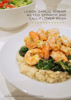 lizzy writes: lemon garlic shrimp, wilted spinach + cauliflower mash