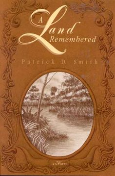 """Patrick Smith's"""" A Land Remembered"""" ar Forever Florida. I loved this book!!"""