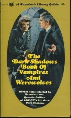 Dark Shadows,, somewhere in the basement I have the entire paperback series