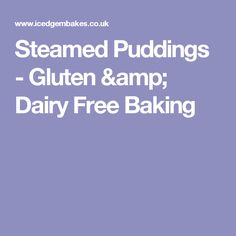 Steamed Puddings - Gluten & Dairy Free Baking