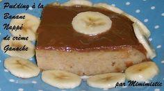 Pudding+à+la+Banane,+nappé+de+crème+Ganache