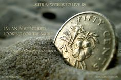 I'm an adventurer, looking for treasure. - Paulo Coelho
