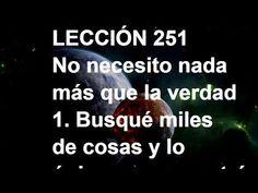 LECCIÓN 251 - Libro de Ejercicios #ACIM #UCDM #UnCursoDeMilagros #ACourseInMiracles #Spanish #Español #Audiolibro https://youtu.be/r1Jf6NOtRWI