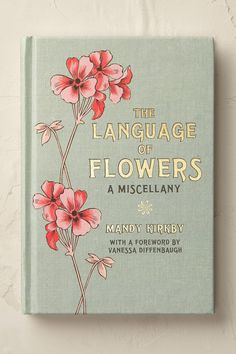 Anthropologie EU The Language of Flowers. I actually own this book and it is so pretty in the inside. Their a description of the flower along with a poem that talks about it and a drawing. Good Books, Books To Read, My Books, Book Club Books, Book Cover Design, Book Design, Language Of Flowers, Beautiful Book Covers, Book Aesthetic