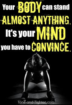Your mind quits long before your body will. Push your limits to realize your true potential. #fitness #motivation from Tone-and-Tighten.com