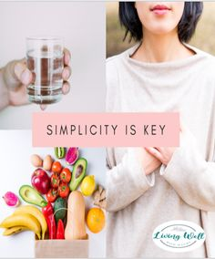 * Simplicity is key for long lasting health changes  * Eating healthy and changing your lifestyle dosent have to be complicated, keep it simple