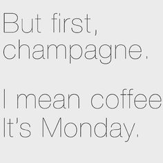 Ahhh Monday is upon us again! Make it a good one  #champange #coffee #mondaymotivation #mondayfunday