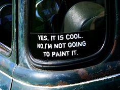 Yes it is cool No I'm not gonna paint it