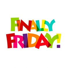Finally Friday! Enough Said! What are you plans? #weekend #friday