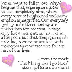 this quote does say it it all about falling in love and what it does to us