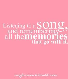 I LOVE how a song can take you back in time to a specific moment or remind you of a certain person!