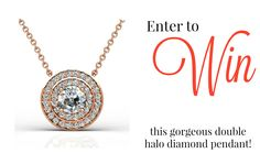 Enter to WIN this beautiful Double Halo Diamond Pendant in glamorous Rose Gold!