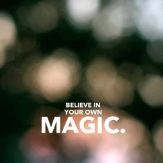 Always believe in your own magic. {a guest post from alana sheeren}