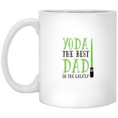 Yoda the best dad in the galaxy   11 oz. White Mug