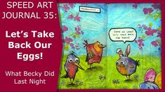 Speed Art Journal 35: Let's Take Back Our Eggs!  (Bird Crazy Stamps by T...