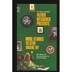 Alfred Hitchcock Presents: More Stories to Stay Awake By, editor: Alfred Hitchcock