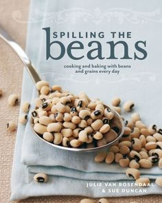 Spilling the Beans: Cooking and Baking with Beans and Grains Everyday >> A Giveaway!