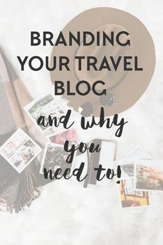Good branding is key to growing your travel blog - here\'s what you need to do and how to do it for travel blog growth